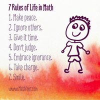 7 Rules of Life in Math!