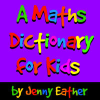 You can't get a better math dictionary for kids (or grownups)!
