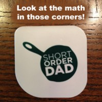 Math with the Short Order Dad – And His Handy-Pal Pan Scraper!