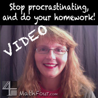 Stop procrastinating and do your homework! www.MathFour.com