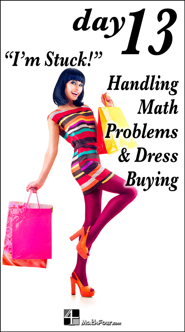 What to do When You\'re Stuck on a Math Problem (Or Buying a Dress ...