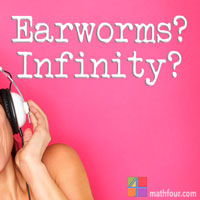Infinity, Earworms and the Song That Never Ends